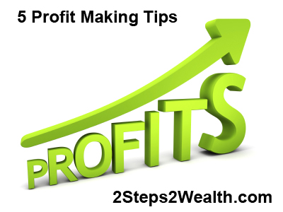 5 Profit Making Tips To Get More Customers And Cash